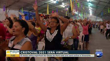Em tempos de pandemia, Cristoval 2021 terá que ser online - O maior retiro espiritual do Oeste do Pará este ano será online e itinerante.