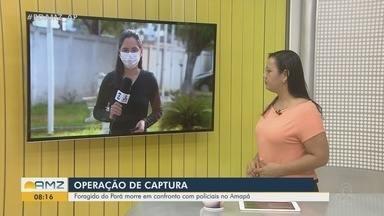 Foragido do Pará morre em troca de tiros com a polícia no Amapá - Baleado foi alvo da operação Redi Legi e teria reagido durante cumprimento de mandado.