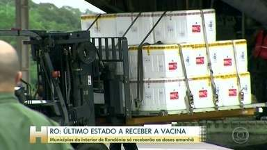 Vacinação contra Covid só deve começar amanhã no interior do Acre e de Rondônia - Rondônia foi o último estado a receber as doses; no Acre, atraso foi de 12 horas.