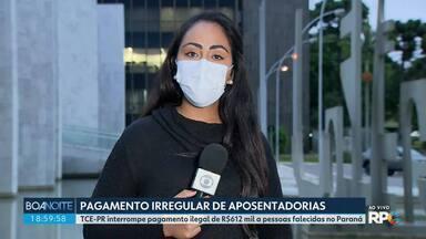 TCE-PR interrompe pagamento ilegal de aposentadoria para pessoas que já morreram - Pagamentos somam mais de R$ 600 mil reais.