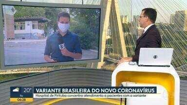 Hospital de Pirituba concentra atendimento a pacientes com a variante brasileira do novo coronavírus em SP - Nova variante foi descoberta em Manaus. Quatro pacientes estão internados.