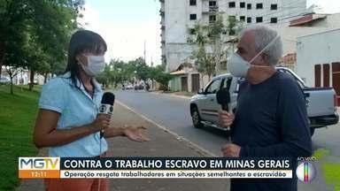 Operação resgata trabalhadores em situação semelhante à escravidão - Ação foi realizada em conjunto por vários órgãos públicos em vários lugares de Minas Gerais.