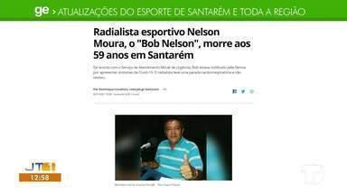 Morte de radialista santareno é destaque no Ge Santarém e região - Bob Nelson morreu na quinta-feira (28).