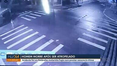 Homem morre após ser atropelado em Rolândia - Motorista fugiu sem prestar socorro.