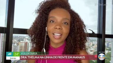 Dra Thelma Assis conta experiência de ser voluntária na linha de frente em Manaus - Dra Thelma também participou de projeto que arrecadou cilindros de oxigênio para hospitais e home care de Manaus.