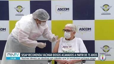Sesap recomenda vacinação de idosos acamados a partir dos 75 anos - Sesap recomenda vacinação de idosos acamados a partir dos 75 anos