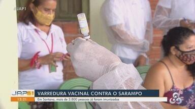 Varredura vacinal contra o sarampo em Santana, no AP, já imunizou 3,8 mil pessoas - Varredura vacinal contra o sarampo em Santana, no AP, já imunizou 3,8 mil pessoas