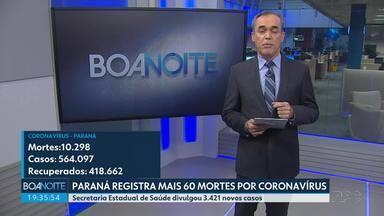 Paraná registra mais 60 mortes por coronavírus - Secretaria Estadual de Saúde divulgou 3.421 novos casos.