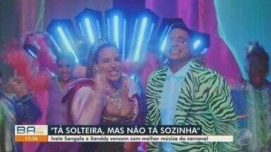 Bahia Folia em Casa: Canção de Ivete Sangalo e Xanddy é eleita música do Carnaval 2021 - 'Tá solteira, mas não tá sozinha' ganhou o coração do público.