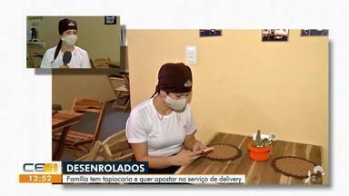 Família tem tapiocaria e quer apostar no serviço de delivery - Saiba mais em g1.com.br/ce