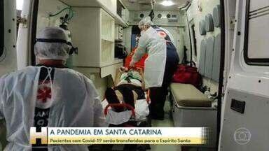 Pela primeira vez SC vai transferir pacientes para outro estado - O Espírito Santo vai receber 16 pacientes de Santa Catarina nesta quarta-feira.