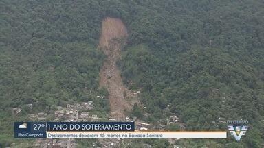 Há um ano, Baixada Santista viva a tragédia dos deslizamentos em morros - Durante um forte temporal, 45 pessoas morreram em três cidades da região.