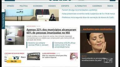 Veja os destaques do jornal O Estado do Maranhão - Acompanhe as principais notícias da publicação na manhã desta quinta-feira (4) no estado.