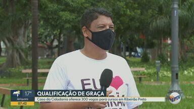 Veja os cursos disponíveis na Casa da Cidadania em Ribeirão Preto - São 300 vagas ofertadas.