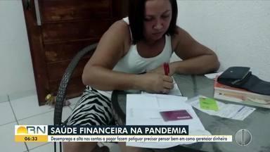 Bom Dia RN dá dicas de como lidar com a saúde financeira durante a pandemia - Bom Dia RN dá dicas de como lidar com a saúde financeira durante a pandemia