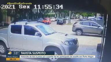 Taxista é preso suspeito de ter participado de assalto em Porto Alegre - Assista ao vídeo.
