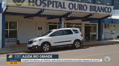 Hospital de Teutônia pede ajuda da população para pagar despesas da Covid-19 - Assista ao vídeo.