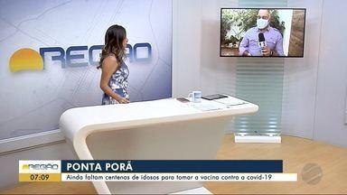 Ainda faltam centenas de idosos para tomar a vacina contra a Covid-19 em Ponta Porã - Bom Dia Região