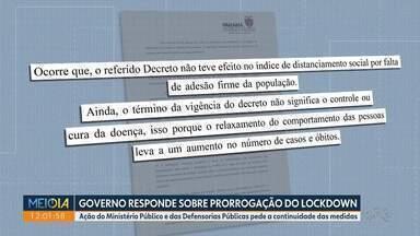 Governo responde sobre pedido de prorrogação do lockdown - Ação do Ministério Público e das Defensorias Públicas pede a continuidade das medidas.