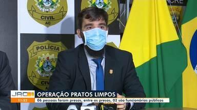 Delegado fala sobre investigações da operação Pratos Limpos que prendeu 6 no Acre - Delegado fala sobre investigações da operação Pratos Limpos que prendeu 6 no Acre