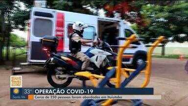 'Operação Covid-19': cerca de 250 pessoas são abordadas em Ituiutaba - Polícia Militar e agentes da Prefeitura realizaram a ação com objetivo de orientar moradores sobre as diretrizes para conter a vírus.