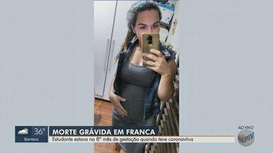 Estudante que estava grávida morre vítima da Covid-19 em Franca - Parto de emergência foi feito no dia 11 de março. Bebê segue internado no Hospital do Coração de Franca.