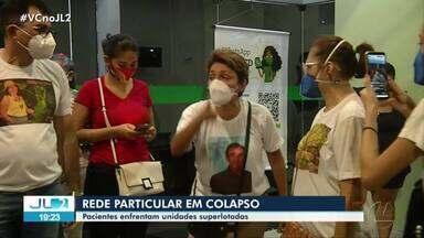 Pacientes que procuram rede particular de saúde em Belém encontram unidades lotadas - Famílias reclamam da falta de leitos e até de medicamentos.