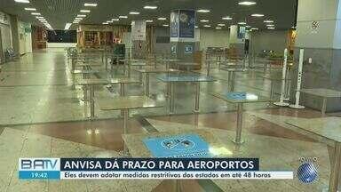 Pandemia: Anvisa recomenda que aeroportos em todo Brasil sigam os decretos estaduais - Em Salvador apenas os serviços considerados essenciais podem funcionar no aeroporto Luís Eduardo Magalhães.