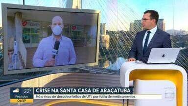 """Santa Casa de Araçatuba pode desativar leitos de UTI para tratar pacientes de Covid-19 - Hospital enfrenta falta de remédios do """"kit intubação""""."""