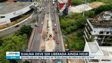 Djalma Batista deve ser liberada ainda nesta quinta-feira - Avenida está em obra há mais de 10 dias depois de cratera se abrir no local