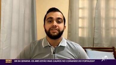 DR da semana: os ares estão mais calmos no comando do Fortaleza? - DR da semana: os ares estão mais calmos no comando do Fortaleza?