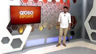Veja a íntegra Globo Esporte AM desta terça-feira, dia 6 - Apresentação de Thiago Guedes