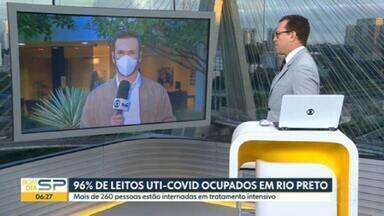 Taxa de ocupação de leitos pra pacientes com Covid-19 bate 96% em São José do Rio Preto - Mais de 260 pessoas estão internadas em tratamento intensivo.