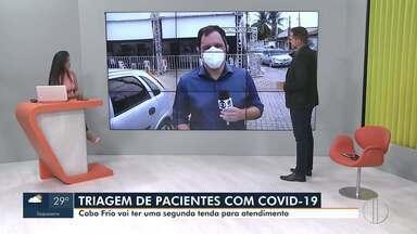 Cabo Frio vai ter segunda tenda para atendimento de pacientes com Covid-19 - Além disso, a cidade passa a fazer testes em quase todos os postos de saúde.