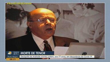 Tenor Decápolis de Andrade morre após diagnóstico de Covid em Porto Alegre - Considerado o tenor que mais se apresentou com a Orquestra Sinfônica de Porto Alegre, ele estava internado há cerca de um mês no Hospital de Clínicas da Capital.
