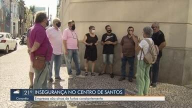 Empresas são alvos de furtos constantes no Centro de Santos - Empresários alegam que ruas vazias aumentaram a insegurança.