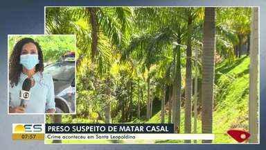 Homem é preso suspeito de matar casal em Santa Leopoldina, ES - Veja a seguir.