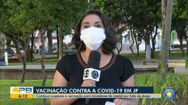 Vacinação contra a Covid-19 continua suspensa, em João Pessoa - Município não tem doses e espera nova remessa para voltar a vacinar