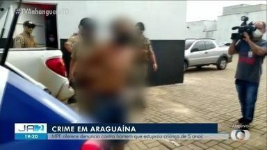 MPE oferece denúncia contra homem que estuprou criança de 5 anos em Araguaína - MPE oferece denúncia contra homem que estuprou criança de 5 anos em Araguaína