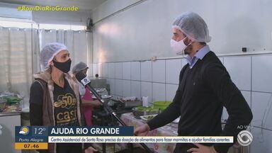 Ajuda Rio Grande: Centro Assistencial de Santa Rosa pede doação de alimentos - Doações serão utilizadas para fazer marmitas e ajudar famílias carentes da cidade.
