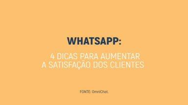 Confira 4 dicas para se aproximar dos clientes usando o WhatsApp - Aplicativo de mensagem é ferramenta essencial para se relacionar com os clientes e aumentar as vendas.