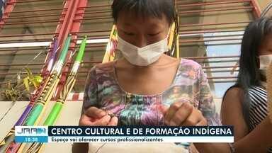 Centro cultural e de formação indígena - Espaço vai oferecer cursos profissionalizantes