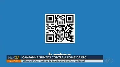 Sábado (87) é dia de mutirão contra a fome, em Londrina - Campanha da RPC, Juntos Contra a Fome, está arrecadando doações de alimentos não perecíveis.