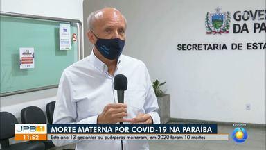 Paraíba registra 13 mortes de mulheres gestantes ou puérperas em 2021 por Covid-19 - Em 2020 foram 10 mortes registradas.