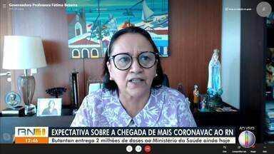 Governadora do RN fala sobre expectativa para receber mais doses de Coronavac - Governadora do RN fala sobre expectativa para receber mais doses de Coronavac
