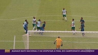 Manaus bate o Nacional e vai disputar a quinta final seguida do Amazonense - Manaus bate o Nacional e vai disputar a quinta final seguida do Amazonense