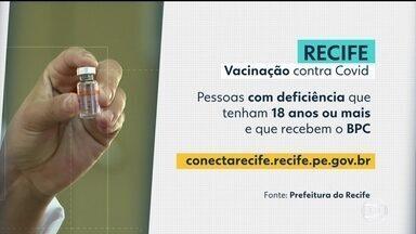 No Recife, pessoas com deficiência e que recebem o BPC podem agendar vacinação - Para fazer o agendamento, é preciso anexar comprovante de residência e cartão do benefício.Aplicação da vacina começa nesta terça-feira.