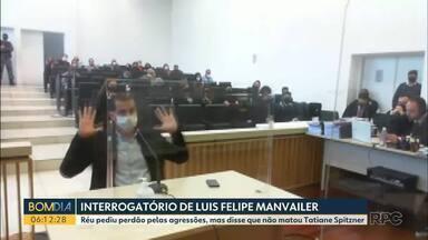 Antes da condenação, Luis Felipe Manvailler foi ouvido por onze horas - Ele contou a versão dele, do que aconteceu no dia do crime e negou ter matado a esposa.