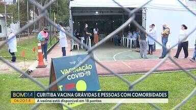 Curitiba começou a vacinar grávidas e pessoas com comorbidades, contra o coronavírus - As gestantes têm que apresentar a carteirinha do pré natal.