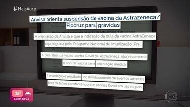 Anvisa orienta suspensão de vacina da Astrazeneca/Fiocruz para grávidas - Confira